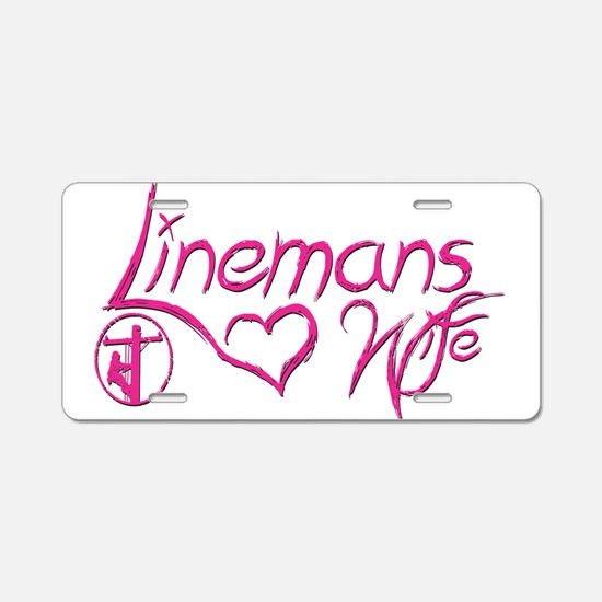 Lineman's Wife Aluminum License Plate
