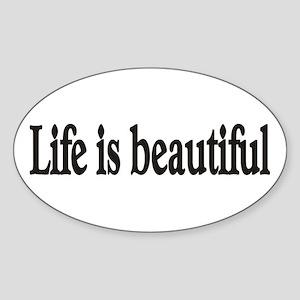 Life is beautiful Oval Sticker
