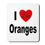 I Love Oranges Mousepad