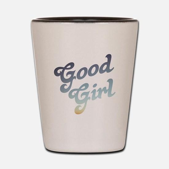good girl Shot Glass