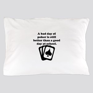 A Bad Day Of Poker Pillow Case