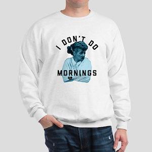Lucy I Don't Do Mornings Sweatshirt