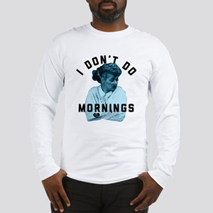 Lucy I Don't Do Mornings Long Sleeve T-Shirt