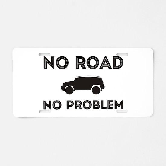 FJ Cruiser No road No Problem Aluminum License Pla