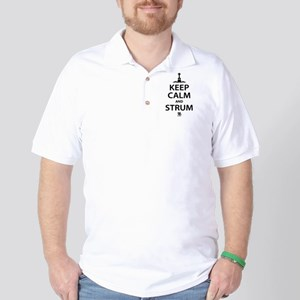 Keep Calm And Strum Golf Shirt