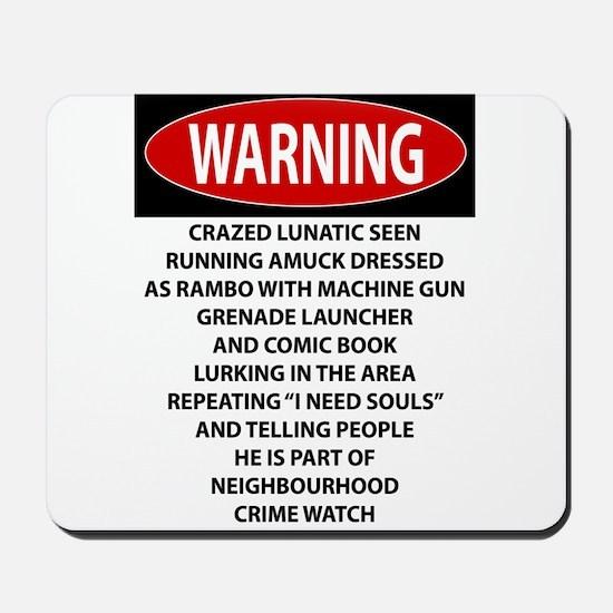 Lunatic Warning Mousepad