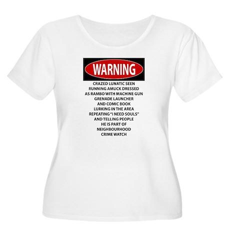 Lunatic Warning Plus Size T-Shirt