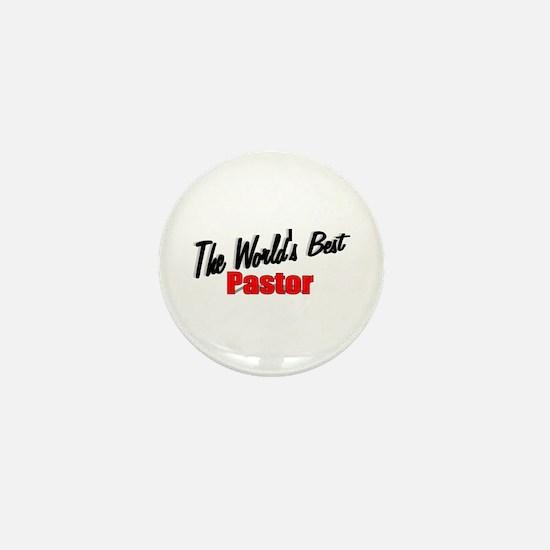 """The World's Best Pastor"" Mini Button"