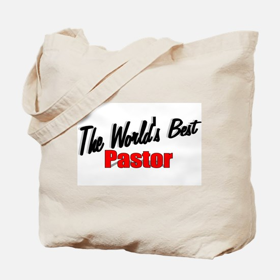 """""""The World's Best Pastor"""" Tote Bag"""