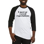 I Meet Or Exceed Expectations Baseball Jersey