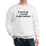 I Meet Or Exceed Expectations Sweatshirt