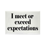 I Meet Or Exceed Expectations Rectangle Magnet (10