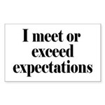 I Meet Or Exceed Expectations Sticker (Rectangle)