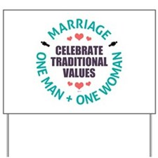 Celebrate Traditional Values Yard Sign