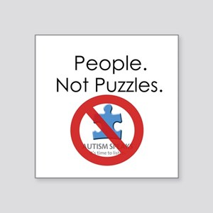 """People, Not Puzzles Square Sticker 3"""" x 3"""""""