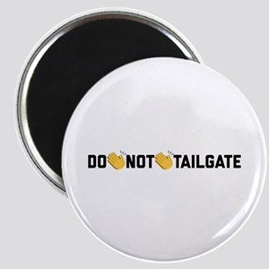 Do Not Tailgate Magnet