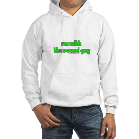 I'm W/ The Sound Guy Hooded Sweatshirt