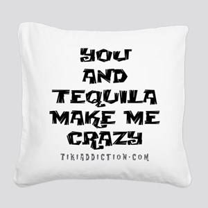 YOU AND TEQUILA - WHITE Square Canvas Pillow