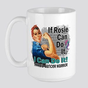 If Rosie Can Do It Thyroid Cancer Large Mug
