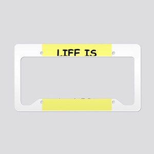 life is License Plate Holder