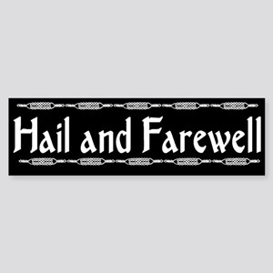 """Hail & Farewell"" Bumper Sticker"