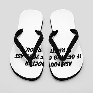 Ask your doctor if... Flip Flops