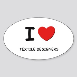 I love textile designers Oval Sticker