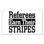 Refs Earn Their Stripes Rectangle Sticker