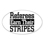 Refs Earn Their Stripes Oval Sticker