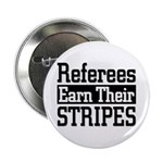 Refs Earn Their Stripes Button