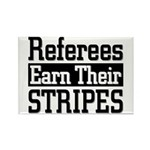Refs Earn Their Stripes Rectangle Magnet