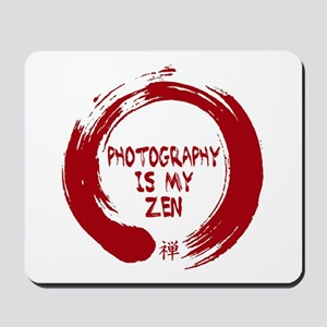 Photography is my Zen-1-red Mousepad