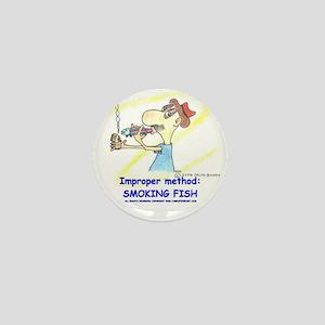 IMPROPER METHOD...SMOKING FIS Mini Button