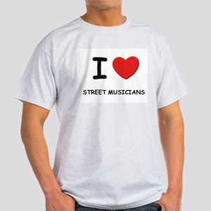 I love street musicians Ash Grey T-Shirt