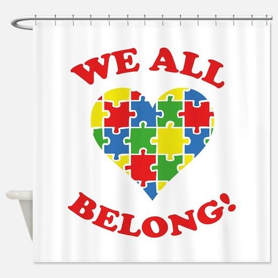 We All Belong! Shower Curtain