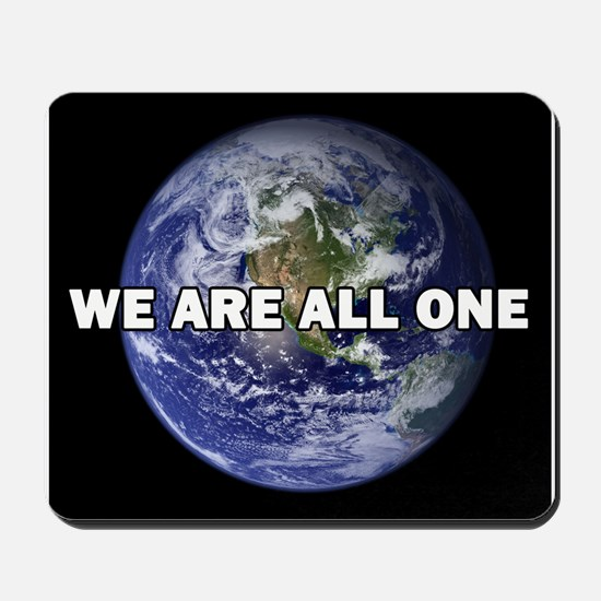 We Are All One 002 Mousepad