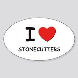 I love stonecutters Oval Sticker