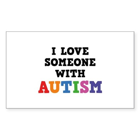 I Love Someone With Autism Sticker (Rectangle)