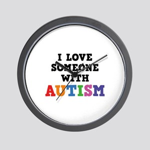 I Love Someone With Autism Wall Clock