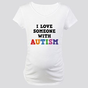 I Love Someone With Autism Maternity T-Shirt