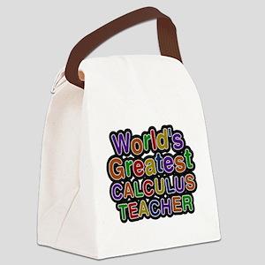 Worlds Greatest CALCULUS TEACHER Canvas Lunch Bag