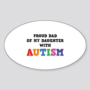 Proud Dad Of My Daughter With Autism Sticker (Oval