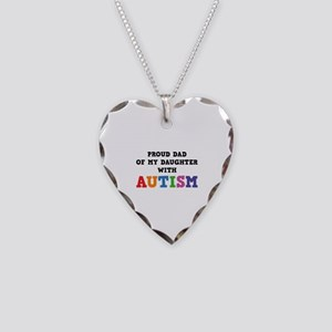 Proud Dad Of My Daughter With Autism Necklace Hear