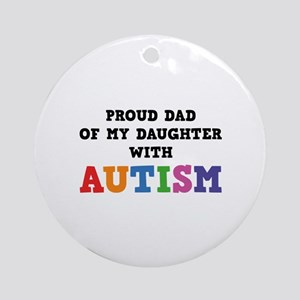 Proud Dad Of My Daughter With Autism Ornament (Rou