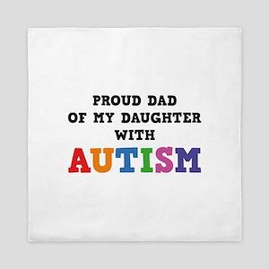 Proud Dad Of My Daughter With Autism Queen Duvet