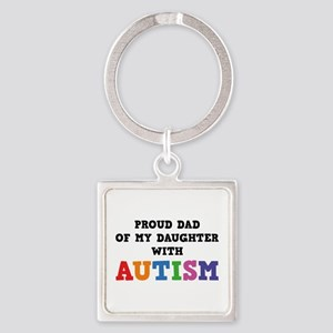 Proud Dad Of My Daughter With Autism Square Keycha