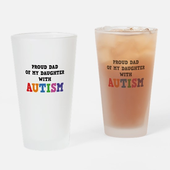 Proud Dad Of My Daughter With Autism Drinking Glas