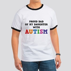 Proud Dad Of My Daughter With Autism Ringer T