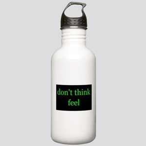 Don't Think Feel Water Bottle
