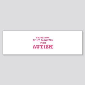 Proud Mom Of My Daughter With Autism Sticker (Bump